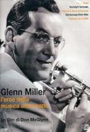 Glenn Miller. America's Musical Hero
