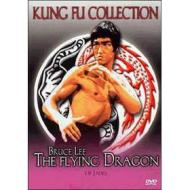 Bruce Lee. The Flying Dragon