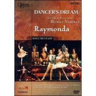 Raymonda. Dancer's Dream. The great ballets of Rudolf Nureyev