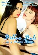 Pillow Pals In A Porno Party