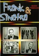 Frank Sinatra & Good Friends