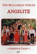 The Bulgarian Voices Angelite. Passion & Tales