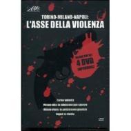 Torino - Milano - Napoli: l'asse della violenza (Cofanetto 4 dvd)