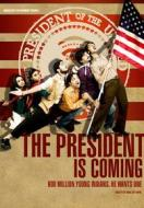 The President Is Coming