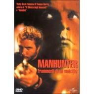 Manhunter. Frammenti di un omicidio