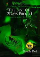 The Best of 2Days Prog+1. Veruno 2015 (2 Dvd)