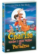 Charlie - Anche I Cani Vanno In Paradiso