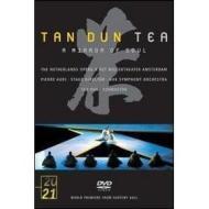 Tan Dun. Tea. A Mirror of Soul