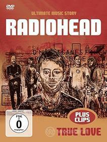 Radiohead - True Love The Music Story