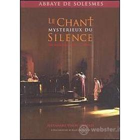 Abbaye de Solesmes. Le Chant Mysterieux du Silence