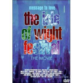 The Isle of Wight Festival. Message to Love. The Movie