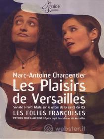 Marc-Antoine Charpentier. Les Plaisirs de Versailles