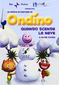 Ondino - Quando Scende La Neve E Altre Storie