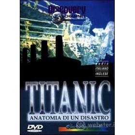 Titanic: anatomia di un disastro