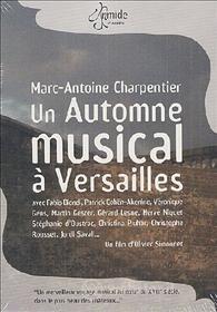 Marc-Antoine Charpentier. Un Automne musical à Versailles