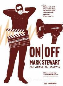 Mark Stewart. On/Off. Pop Group to Maffia