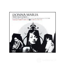 Donna Maria. Tudo è para sempre