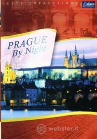 City Impressions: Prague By Night