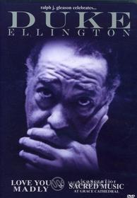 Duke Ellington - Concert Of Sacred Music / Love You Madly