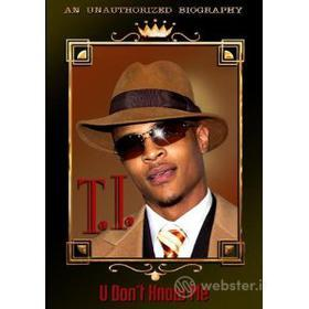 T.I. U Don't Know Me