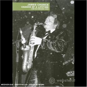 James Chance - Chance Of A Lifetime: Live In Chicago 2003