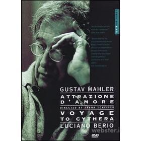 Gustav Mahler. Attrazione D'Amore - Luciano Berio. Voyage To Cythera