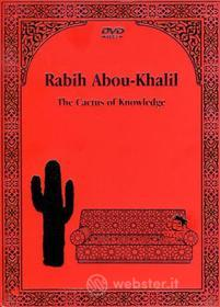 Rabih Abou-Khalil. The Cactus of Knowledge