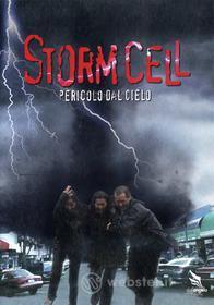 Storm Cell. Pericolo dal cielo