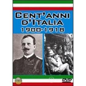 Cent'anni d'Italia. 1900 - 1918