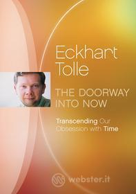 Eckhart Tolle - Doorway Into Now