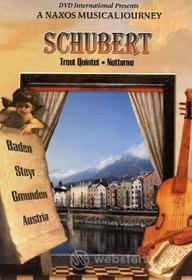 Schubert. A Naxos Musical Jouney. Trout Quintet, Notturno. Austria