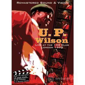 U.P. Wilson - Live At The 100 Club