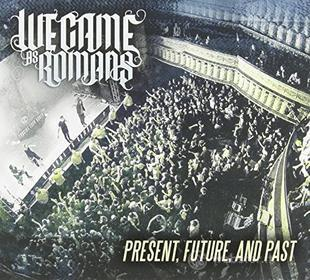 We Came As Romans - Present Future & Past