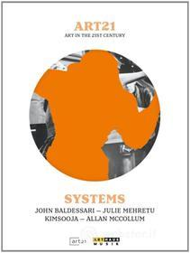 Art21. Art In The 21st Century. Systems