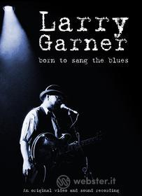Larry Garner - Born To Sang The Blues