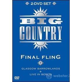 Big Country. Final Fling (2 Dvd)
