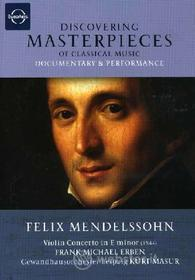 Felix Mendelssohn. Concerto for Violin and Orchestra. Discovering Masterpieces