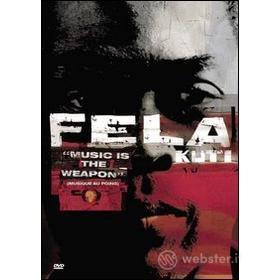 Fela Kuti. Music Is The Weapon