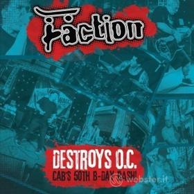 Faction - Destroys O.C. - Cab'S 50Th Birthday Bash!