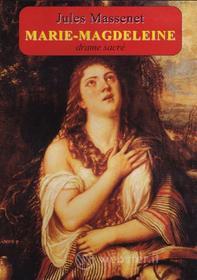Jules Massenet - Marie Magdeleine - Jean Pierre Lore