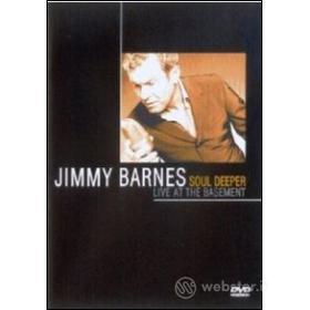 Jimmy Barnes, Soul Deeper. Live at the Basement
