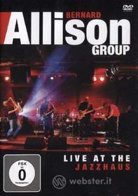 Bernard Allison - Live At The Jazzhaus