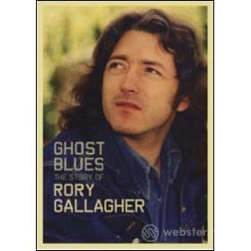 Rory Gallagher. Ghost Blues. The Story of Rory Gallagher (2 Dvd)
