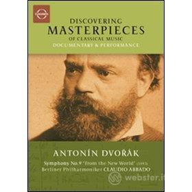 "Antonin Dvorak. Symphony no. 9 ""From The New World"". Discovering Masterpieces"