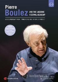 Pierre Boulez and The Lucerne Festival Academy