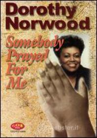 Dorothy Norwood - Somebody Prayed For Me