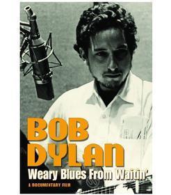 Bob Dylan. Weary Blues From Waitin'