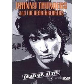 Johnny Thunders & The Heartbreakers. Dead Or Alive