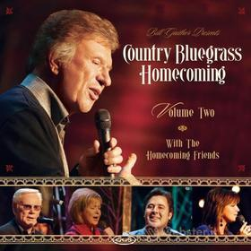 Bill & Gloria / Homecoming Friends Gaither: Country Bluegrass Homecoming 2