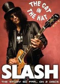 Slash. The Cat In The Hat. The Story So Far... On 2 Discs